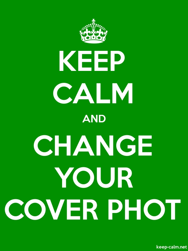KEEP CALM AND CHANGE YOUR COVER PHOT - white/green - Default (600x800)