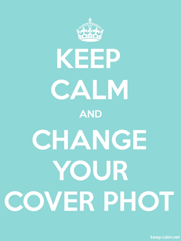 KEEP CALM AND CHANGE YOUR COVER PHOT - white/lightblue - Default (600x800)