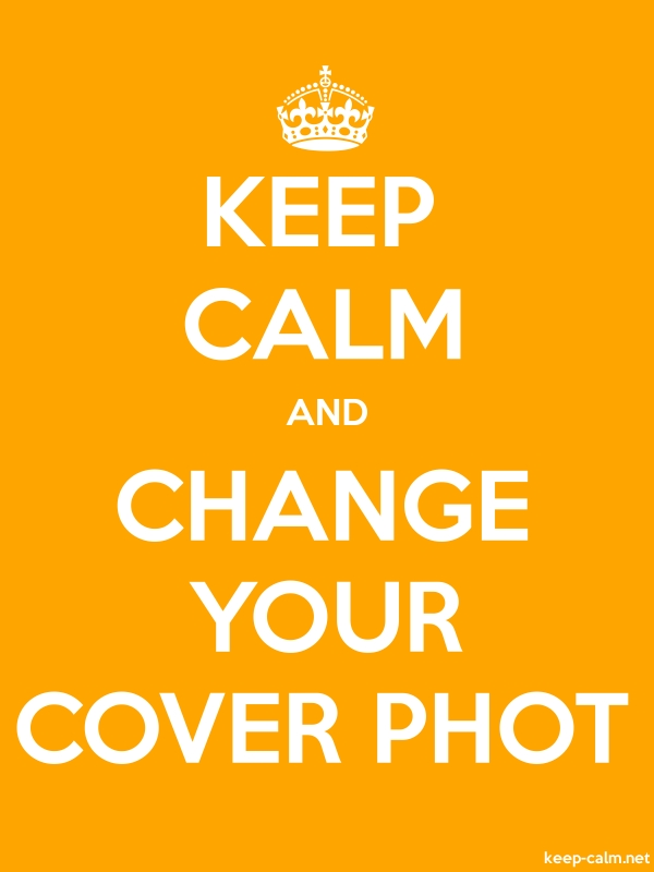 KEEP CALM AND CHANGE YOUR COVER PHOT - white/orange - Default (600x800)