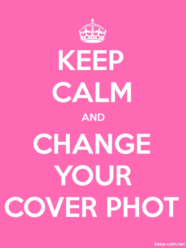 KEEP CALM AND CHANGE YOUR COVER PHOT - white/pink - Default (600x800)