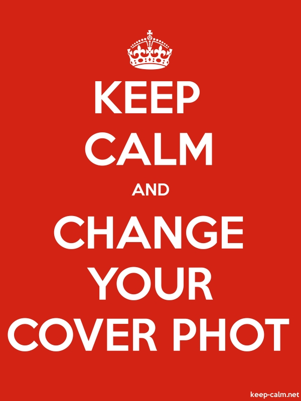 KEEP CALM AND CHANGE YOUR COVER PHOT - white/red - Default (600x800)