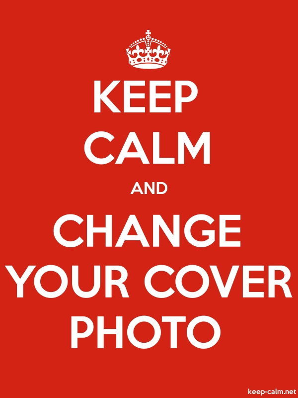 KEEP CALM AND CHANGE YOUR COVER PHOTO - white/red - Default (600x800)