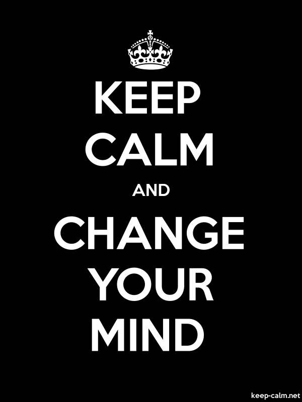 KEEP CALM AND CHANGE YOUR MIND - white/black - Default (600x800)