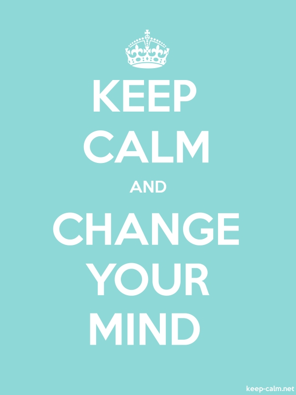 KEEP CALM AND CHANGE YOUR MIND - white/lightblue - Default (600x800)