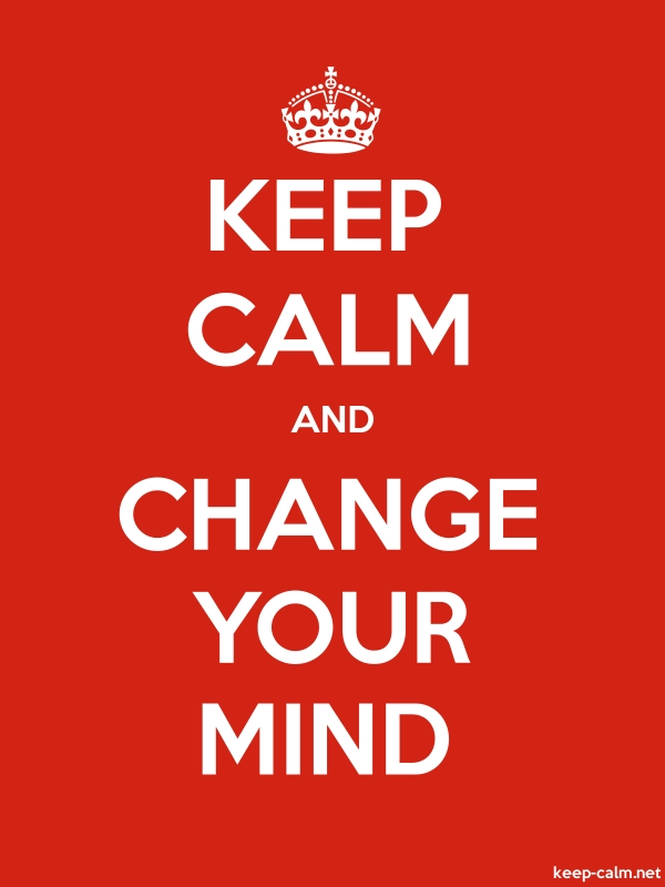 KEEP CALM AND CHANGE YOUR MIND - white/red - Default (600x800)