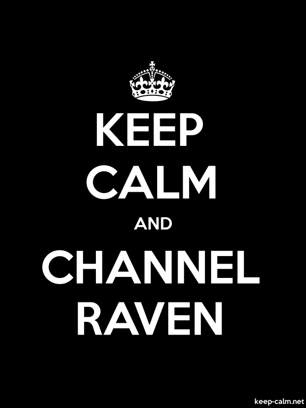 KEEP CALM AND CHANNEL RAVEN - white/black - Default (600x800)