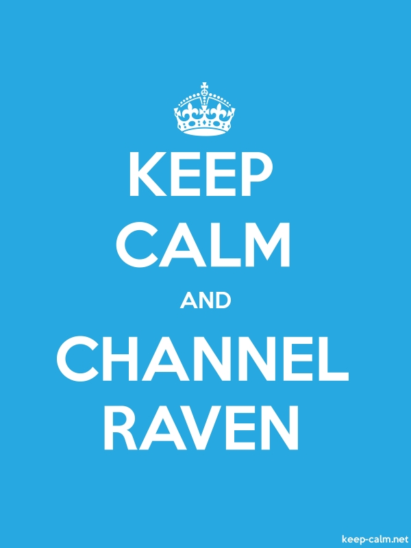 KEEP CALM AND CHANNEL RAVEN - white/blue - Default (600x800)