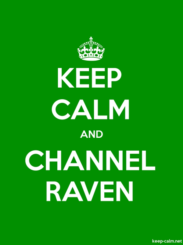 KEEP CALM AND CHANNEL RAVEN - white/green - Default (600x800)