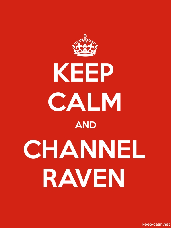 KEEP CALM AND CHANNEL RAVEN - white/red - Default (600x800)
