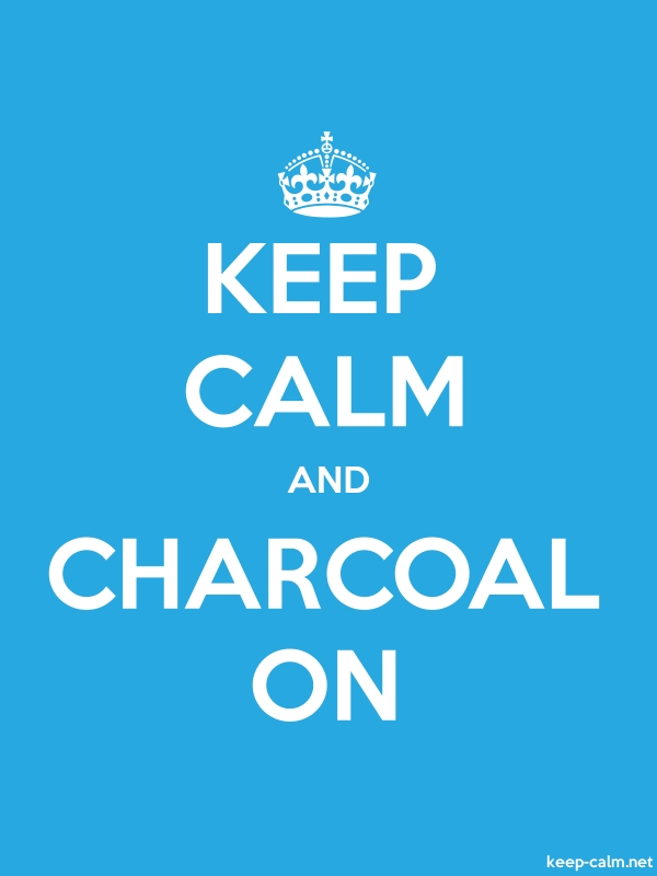 KEEP CALM AND CHARCOAL ON - white/blue - Default (600x800)