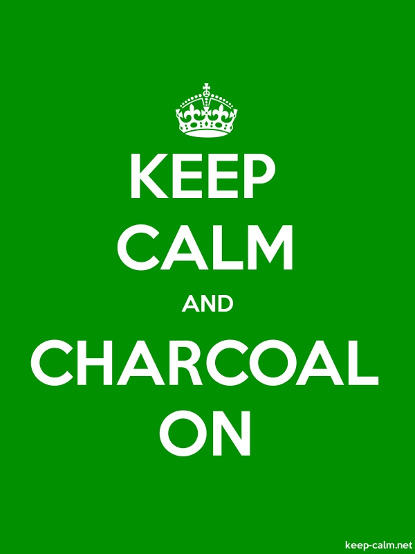 KEEP CALM AND CHARCOAL ON - white/green - Default (600x800)