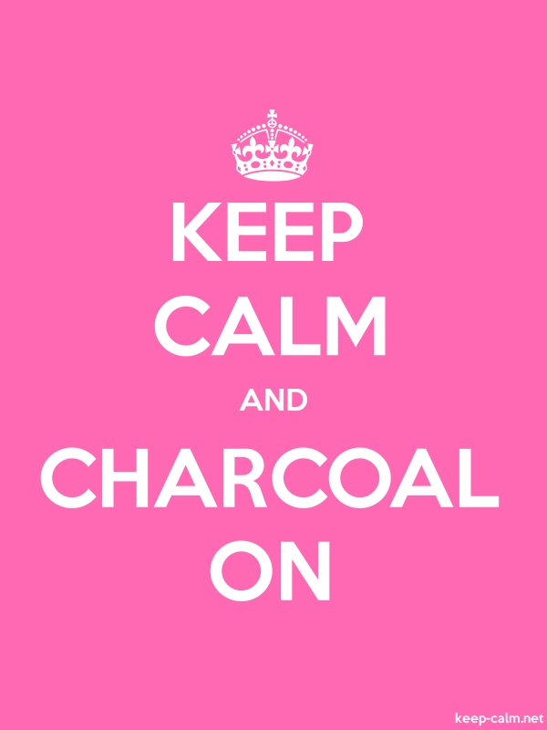 KEEP CALM AND CHARCOAL ON - white/pink - Default (600x800)