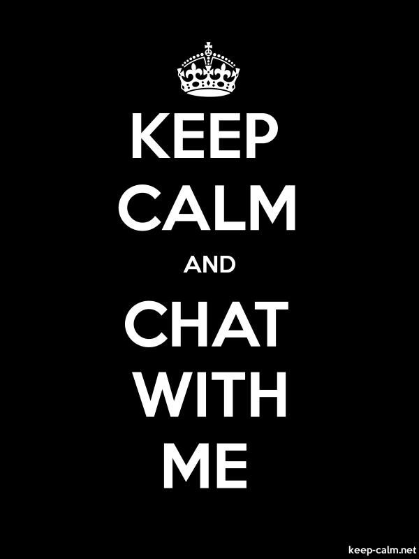 KEEP CALM AND CHAT WITH ME - white/black - Default (600x800)