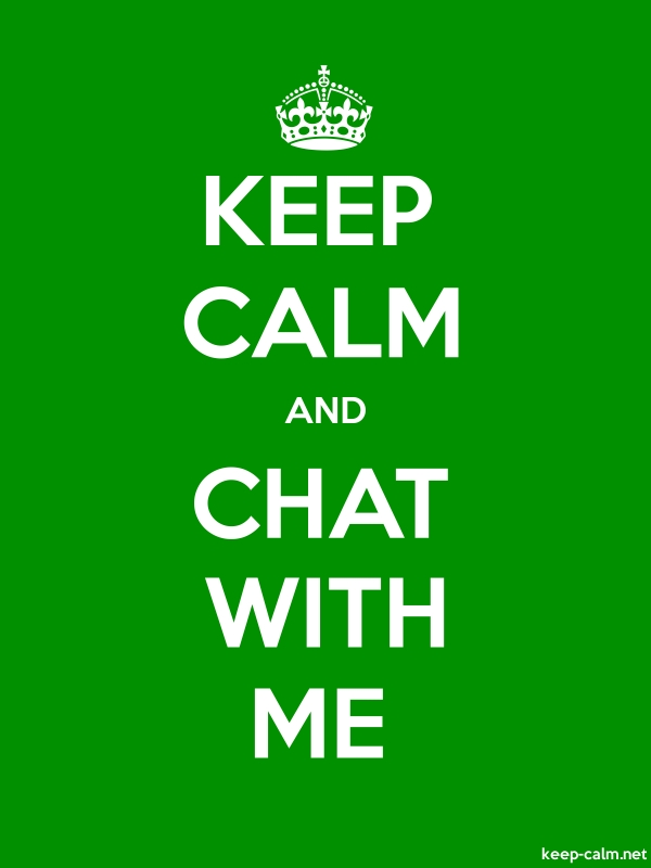 KEEP CALM AND CHAT WITH ME - white/green - Default (600x800)