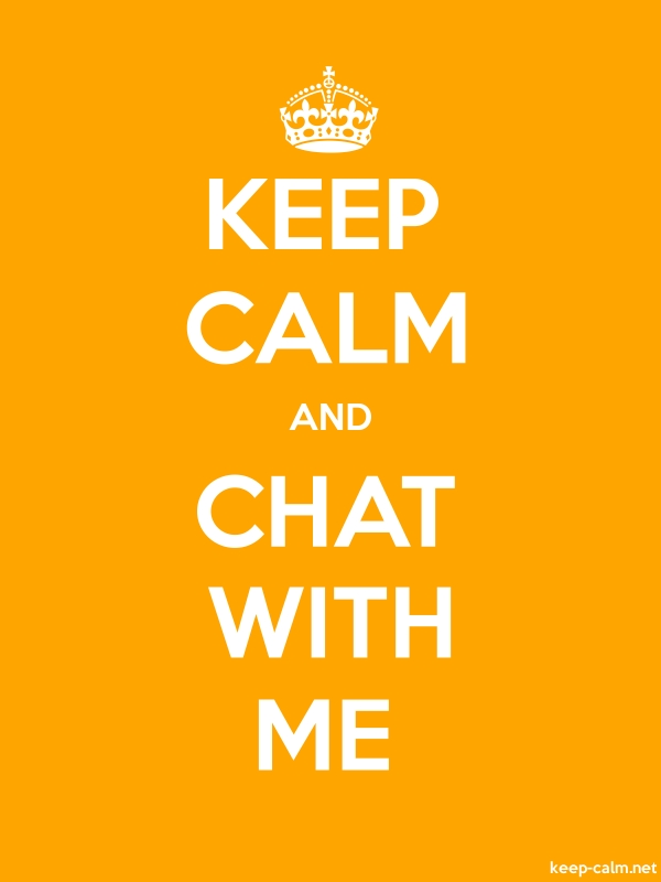 KEEP CALM AND CHAT WITH ME - white/orange - Default (600x800)