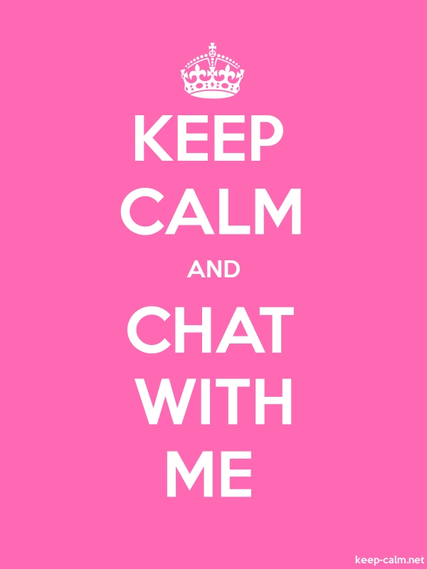 KEEP CALM AND CHAT WITH ME - white/pink - Default (600x800)