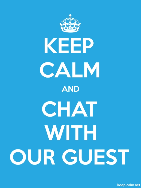 KEEP CALM AND CHAT WITH OUR GUEST - white/blue - Default (600x800)