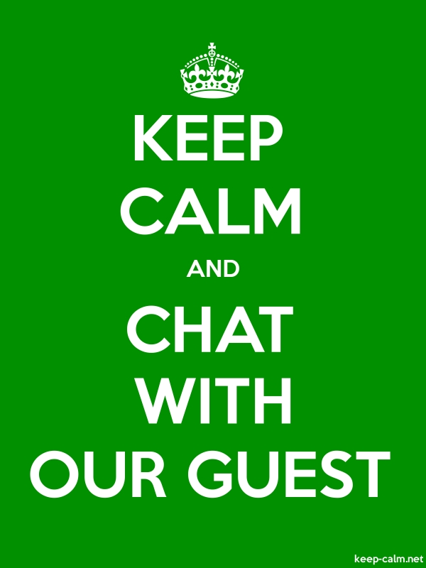KEEP CALM AND CHAT WITH OUR GUEST - white/green - Default (600x800)