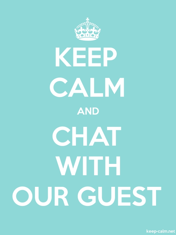KEEP CALM AND CHAT WITH OUR GUEST - white/lightblue - Default (600x800)