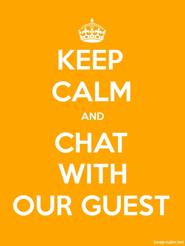 KEEP CALM AND CHAT WITH OUR GUEST - white/orange - Default (600x800)