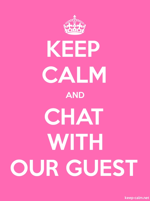 KEEP CALM AND CHAT WITH OUR GUEST - white/pink - Default (600x800)