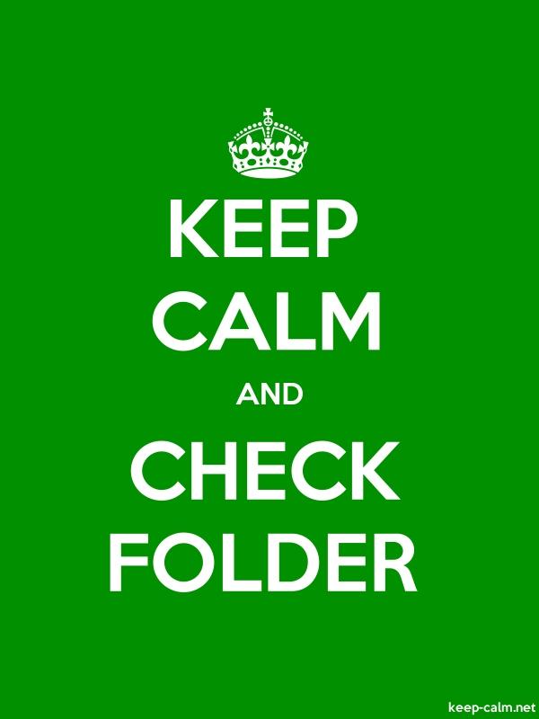 KEEP CALM AND CHECK FOLDER - white/green - Default (600x800)