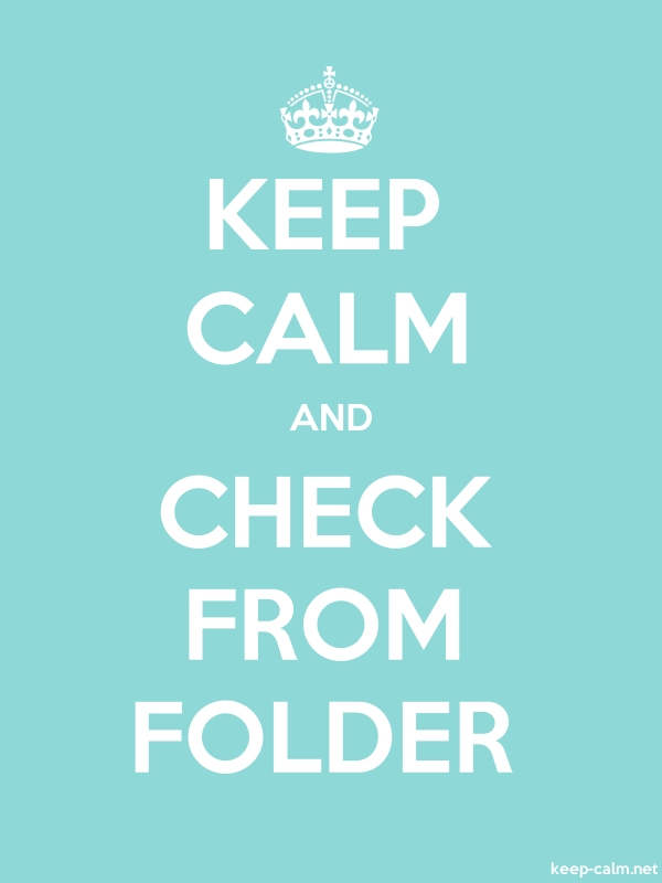 KEEP CALM AND CHECK FROM FOLDER - white/lightblue - Default (600x800)