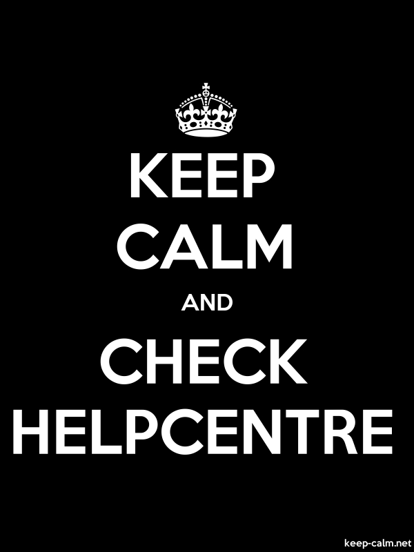 KEEP CALM AND CHECK HELPCENTRE - white/black - Default (600x800)