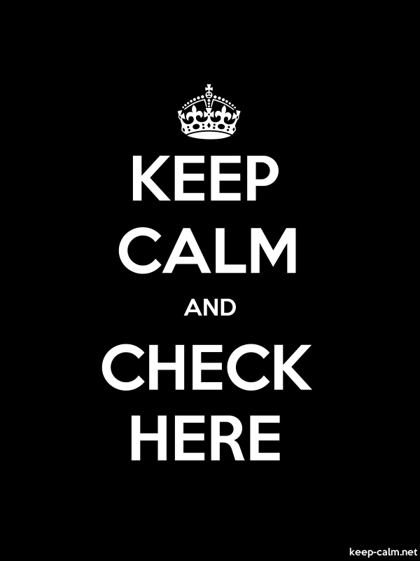 KEEP CALM AND CHECK HERE - white/black - Default (600x800)