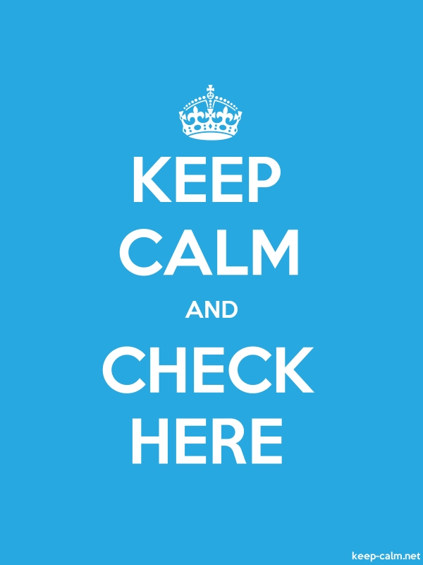 KEEP CALM AND CHECK HERE - white/blue - Default (600x800)