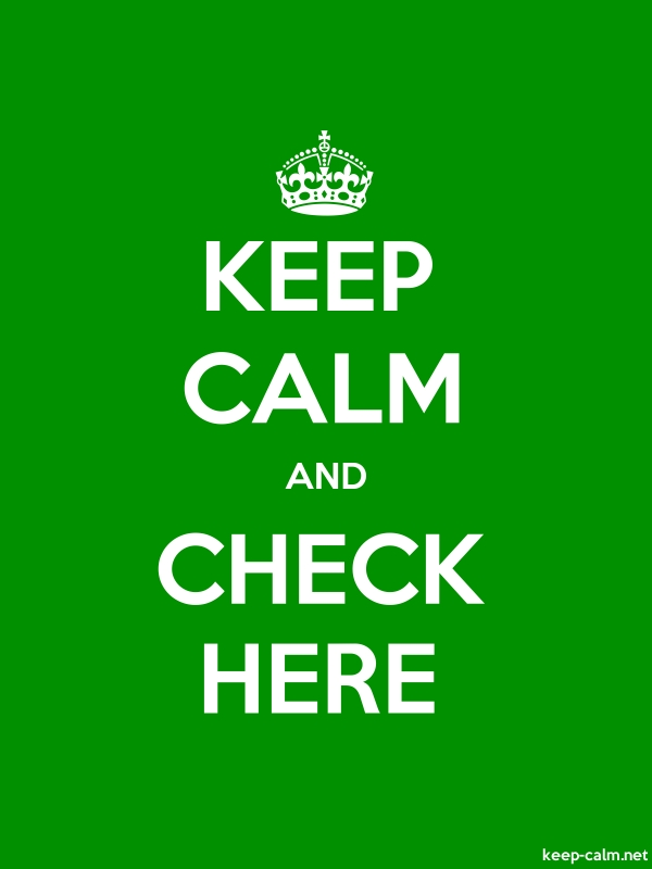 KEEP CALM AND CHECK HERE - white/green - Default (600x800)