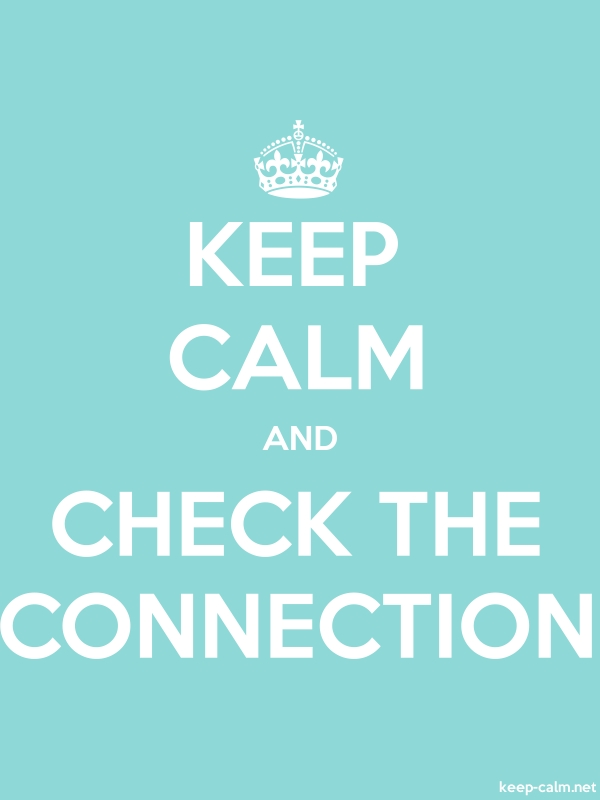 KEEP CALM AND CHECK THE CONNECTION - white/lightblue - Default (600x800)