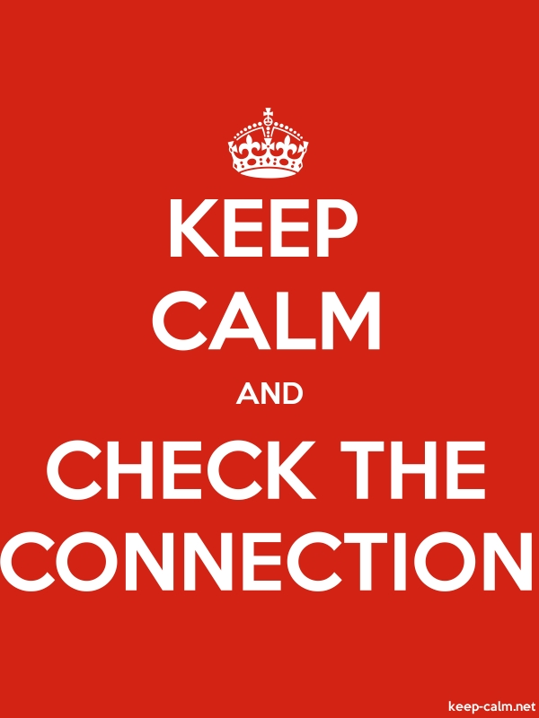 KEEP CALM AND CHECK THE CONNECTION - white/red - Default (600x800)