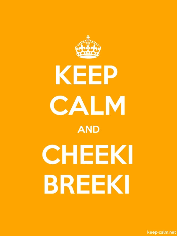 KEEP CALM AND CHEEKI BREEKI - white/orange - Default (600x800)