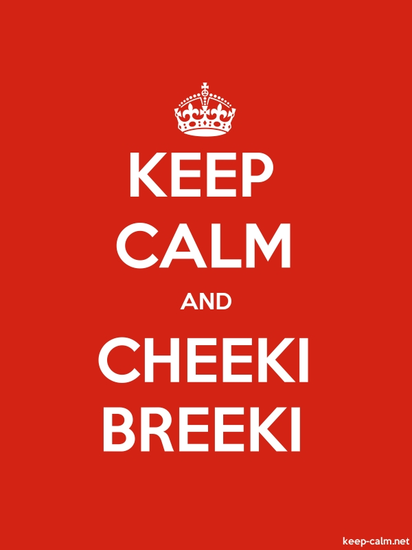 KEEP CALM AND CHEEKI BREEKI - white/red - Default (600x800)
