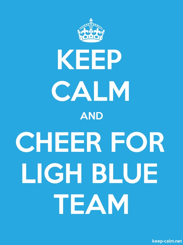KEEP CALM AND CHEER FOR LIGH BLUE TEAM - white/blue - Default (600x800)