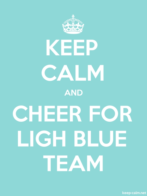 KEEP CALM AND CHEER FOR LIGH BLUE TEAM - white/lightblue - Default (600x800)