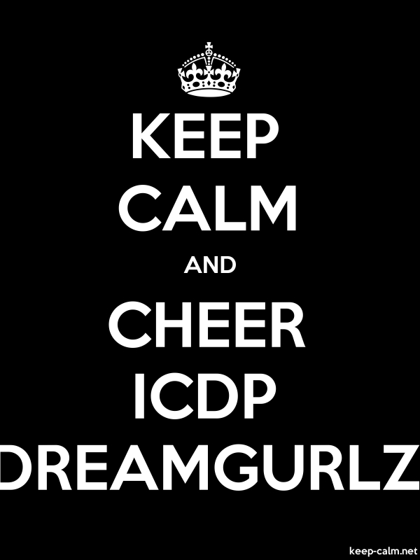 KEEP CALM AND CHEER ICDP DREAMGURLZ - white/black - Default (600x800)
