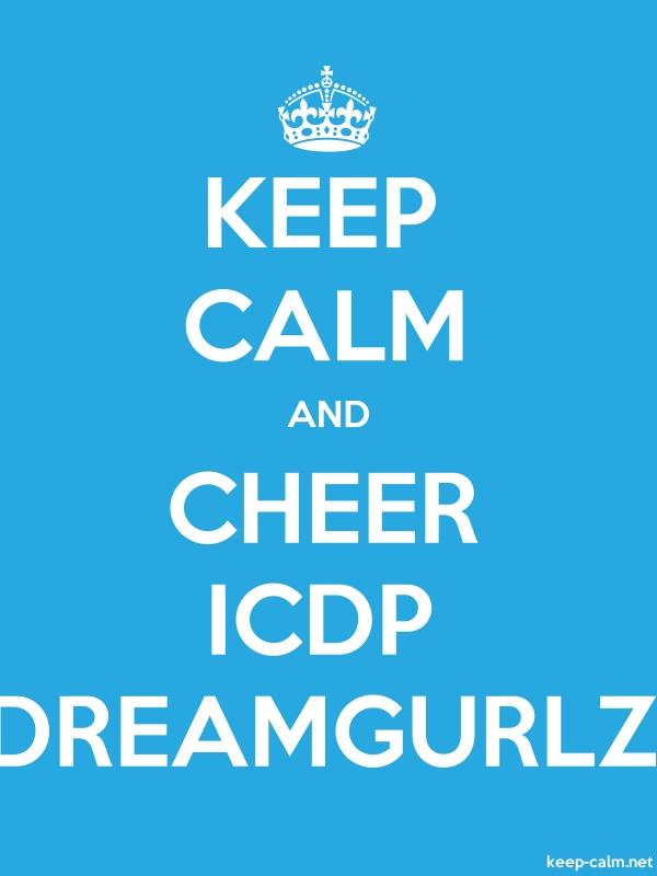 KEEP CALM AND CHEER ICDP DREAMGURLZ - white/blue - Default (600x800)