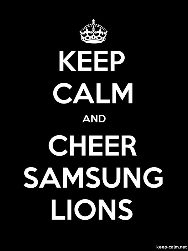 KEEP CALM AND CHEER SAMSUNG LIONS - white/black - Default (600x800)