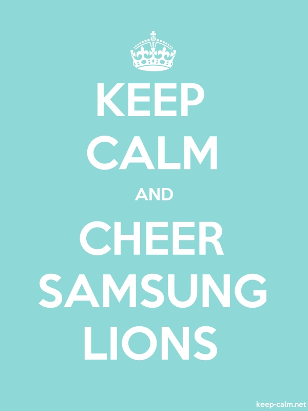 KEEP CALM AND CHEER SAMSUNG LIONS - white/lightblue - Default (600x800)