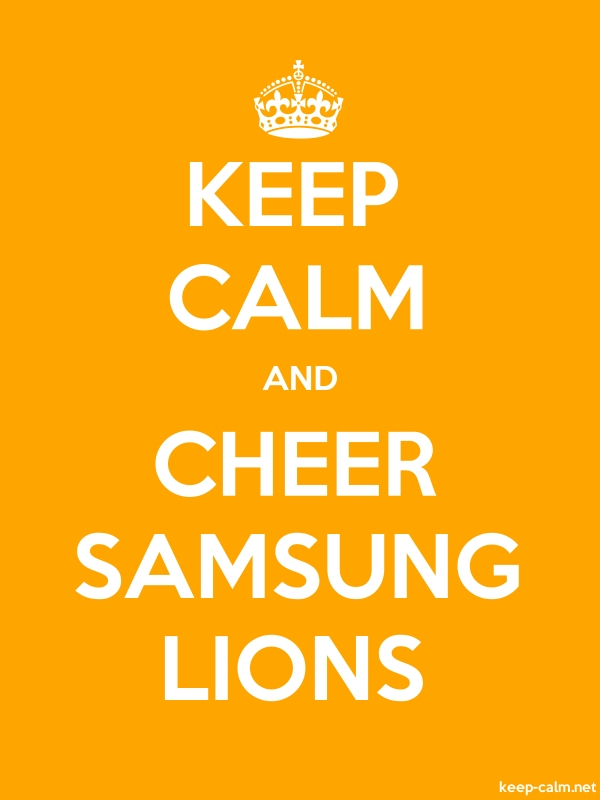 KEEP CALM AND CHEER SAMSUNG LIONS - white/orange - Default (600x800)