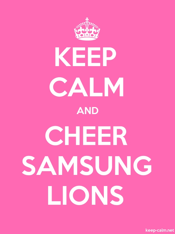 KEEP CALM AND CHEER SAMSUNG LIONS - white/pink - Default (600x800)