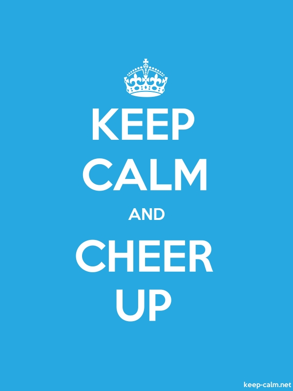 KEEP CALM AND CHEER UP - white/blue - Default (600x800)