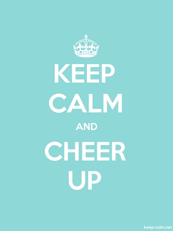 KEEP CALM AND CHEER UP - white/lightblue - Default (600x800)