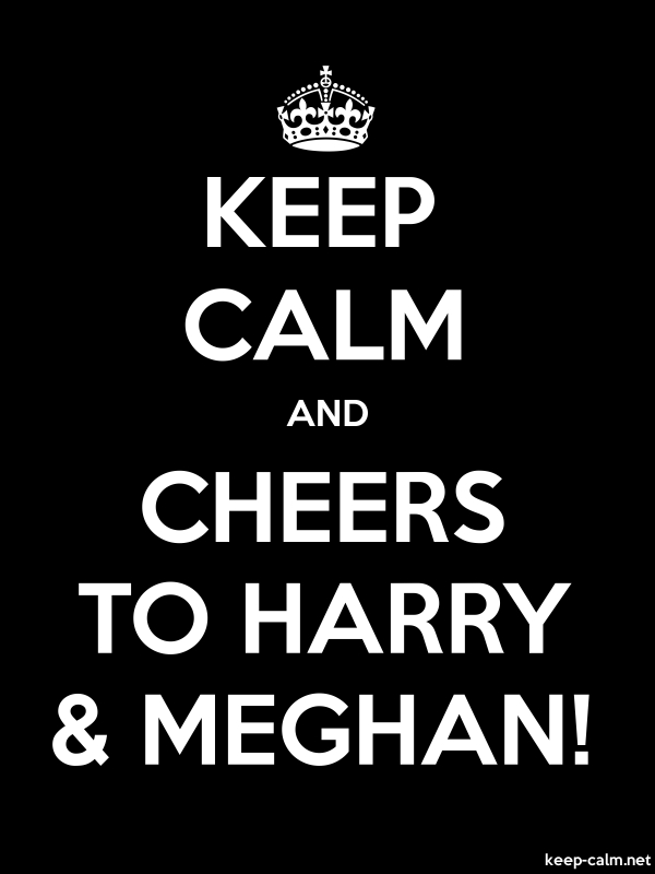 KEEP CALM AND CHEERS TO HARRY & MEGHAN! - white/black - Default (600x800)
