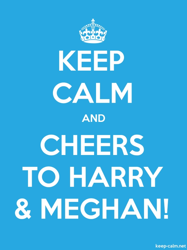 KEEP CALM AND CHEERS TO HARRY & MEGHAN! - white/blue - Default (600x800)