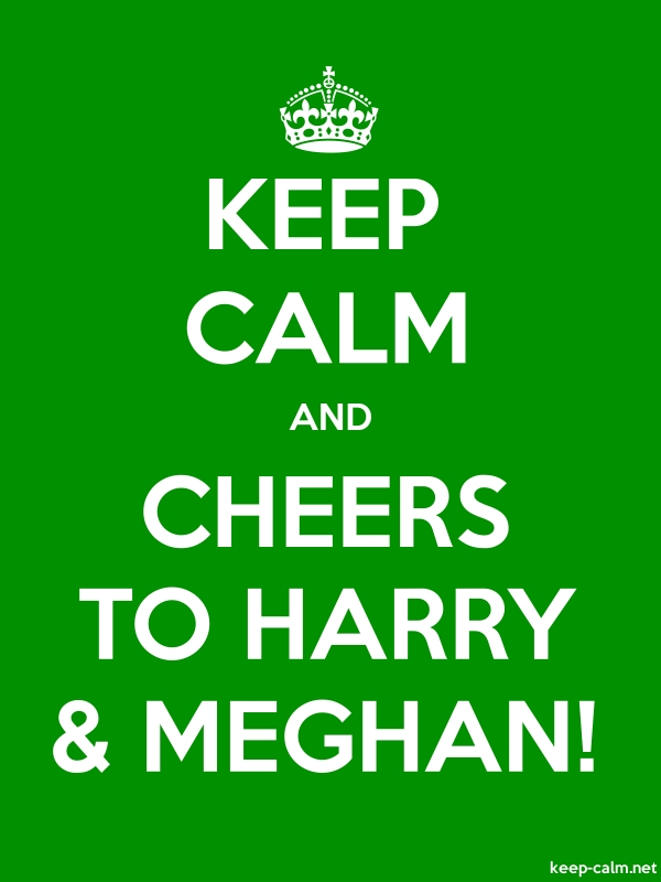 KEEP CALM AND CHEERS TO HARRY & MEGHAN! - white/green - Default (600x800)