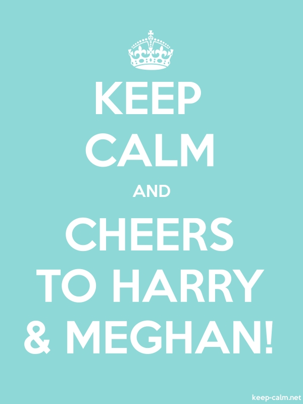 KEEP CALM AND CHEERS TO HARRY & MEGHAN! - white/lightblue - Default (600x800)