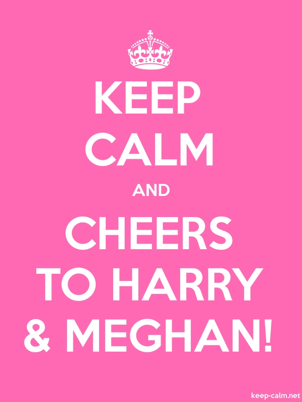 KEEP CALM AND CHEERS TO HARRY & MEGHAN! - white/pink - Default (600x800)
